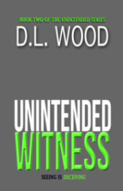 UNINTENDED WITNESS:  Coming 2016